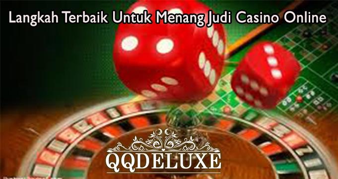 Langkah Terbaik Untuk Menang Judi Casino Online a
