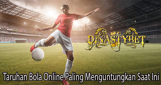 Taruhan Bola Online Paling Menguntungkan Saat Ini